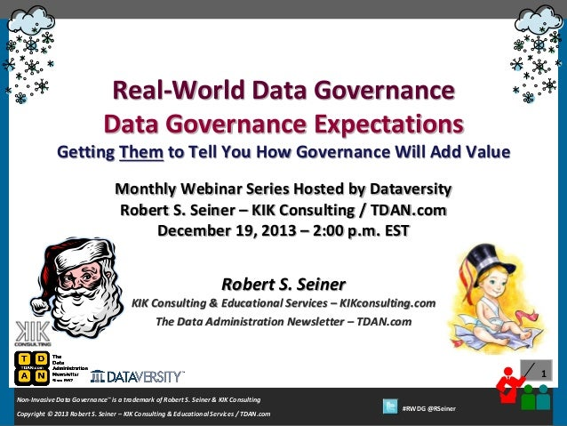 Real-World Data Governance Data Governance Expectations Getting Them to Tell You How Governance Will Add Value Monthly Web...