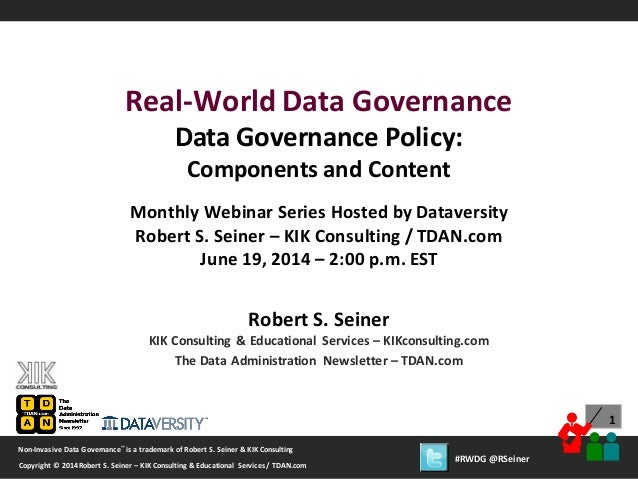 1 Copyright © 2012 Robert S. Seiner– KIK Consulting & Educational Services /TDAN.com Non-Invasive Data Governance™ is a tr...
