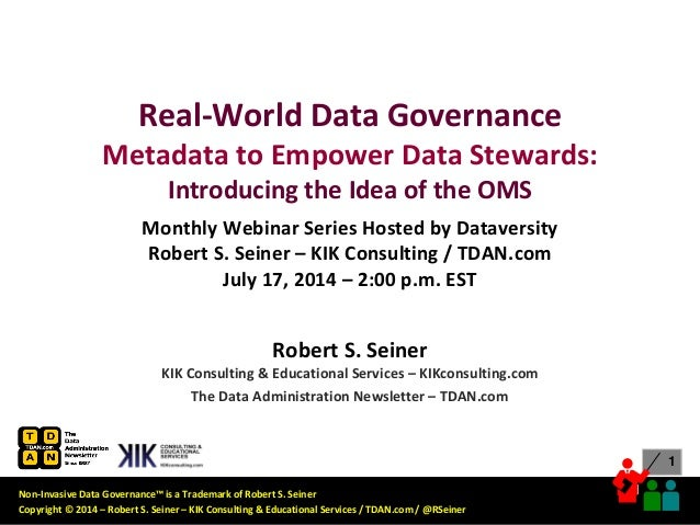 Non-Invasive Data Governance™ is a Trademark of Robert S. Seiner Copyright © 2014 – Robert S. Seiner – KIK Consulting & Ed...