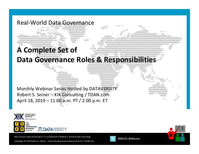 1 Copyright © 2019 Robert S. Seiner – KIK Consulting & Educational Services / TDAN.com Non‐Invasive Data Governance™ is a ...
