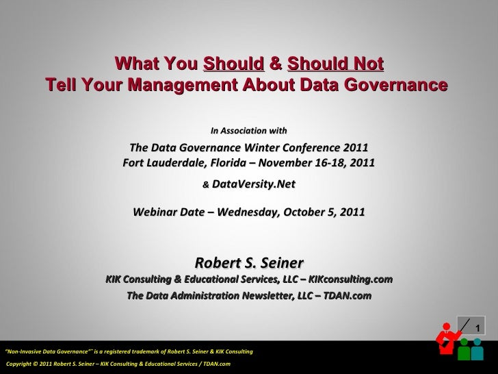 What You  Should  &  Should Not Tell Your Management About Data Governance  In Association with The Data Governance Winter...
