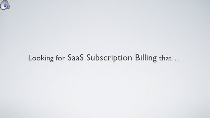 Looking for   SaaS Subscription Billing   that…