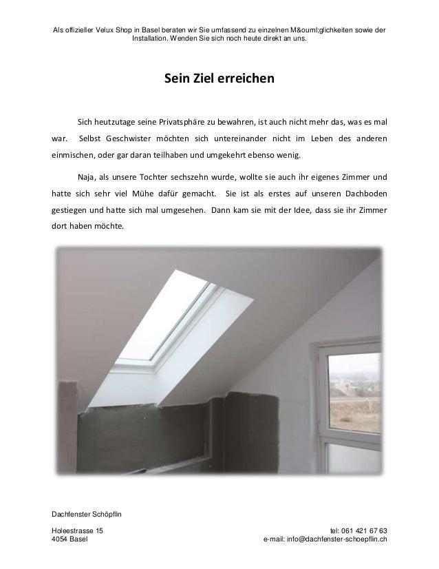 Als offizieller Velux Shop in Basel beraten wir Sie umfassend zu einzelnen Möglichkeiten sowie der Installation. Wend...