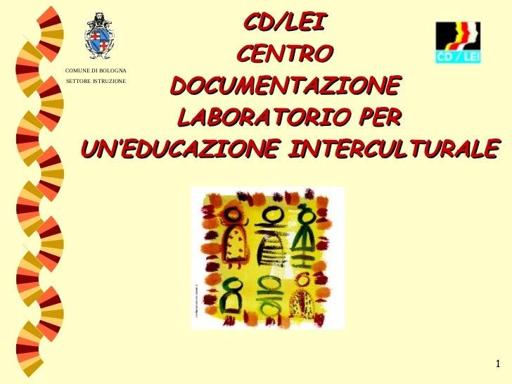 CD/LEI  CENTRO  DOCUMENTAZIONE  LABORATORIO PER UN'EDUCAZIONE INTERCULTURALE COMUNE DI BOLOGNA SETTORE ISTRUZIONE