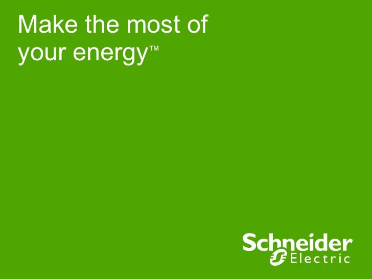 Make the most of your energy ™