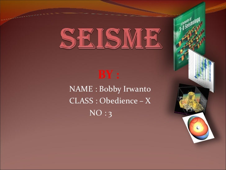 BY :  NAME : Bobby Irwanto CLASS : Obedience – X NO : 3