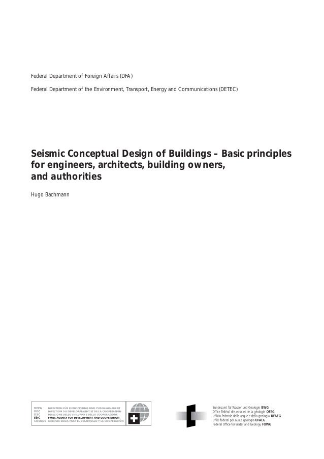 seismic conceptual design Seismic conceptual design of buildings â&#x20ac&#x201c basic principles for engineers, architects, building owners, and authorities hugo bachmann.