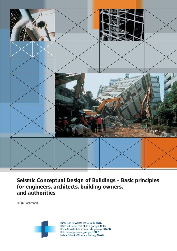 Seismic Conceptual Design of Buildings – Basic principles for engineers, architects, building owners, and authorities Hugo...