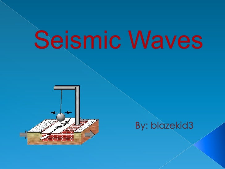 Definition  Waves that travel through the Earth, most often as the result of a tectonic earthquake, sometimes from an expl...