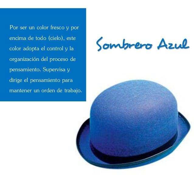 Por ser un color fresco y por                                Sombrero Azulencima de todo (cielo), estecolor adopta el cont...