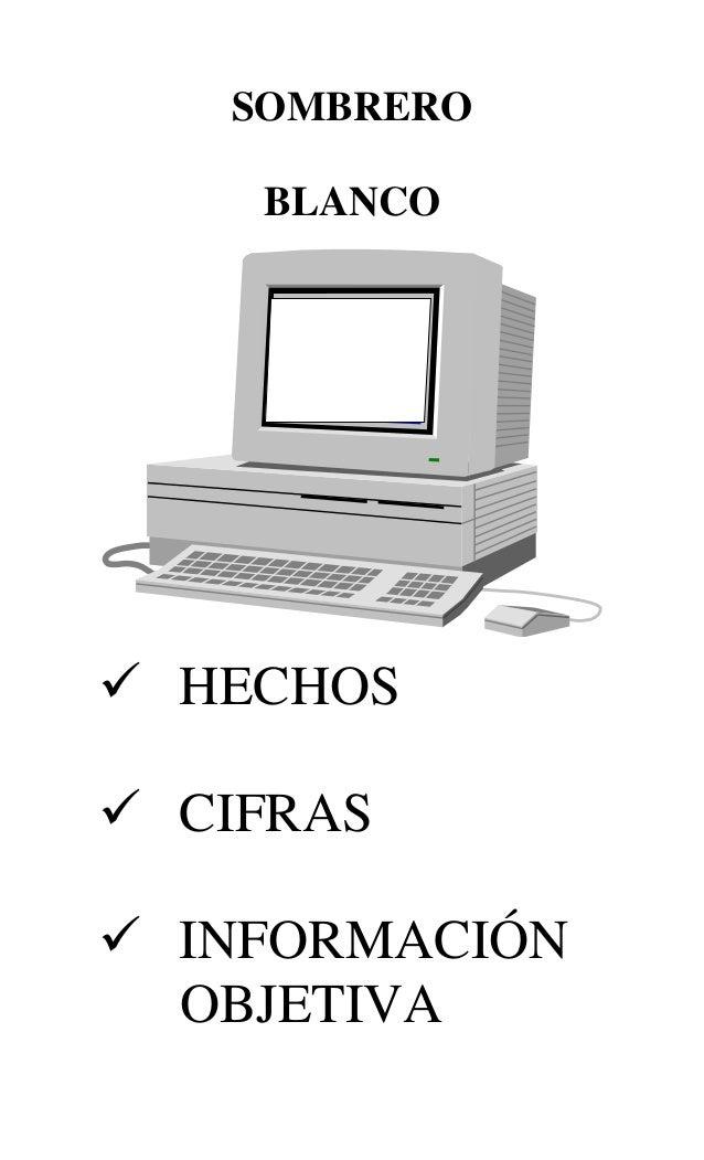 SOMBRERO    BLANCO HECHOS CIFRAS INFORMACIÓN  OBJETIVA