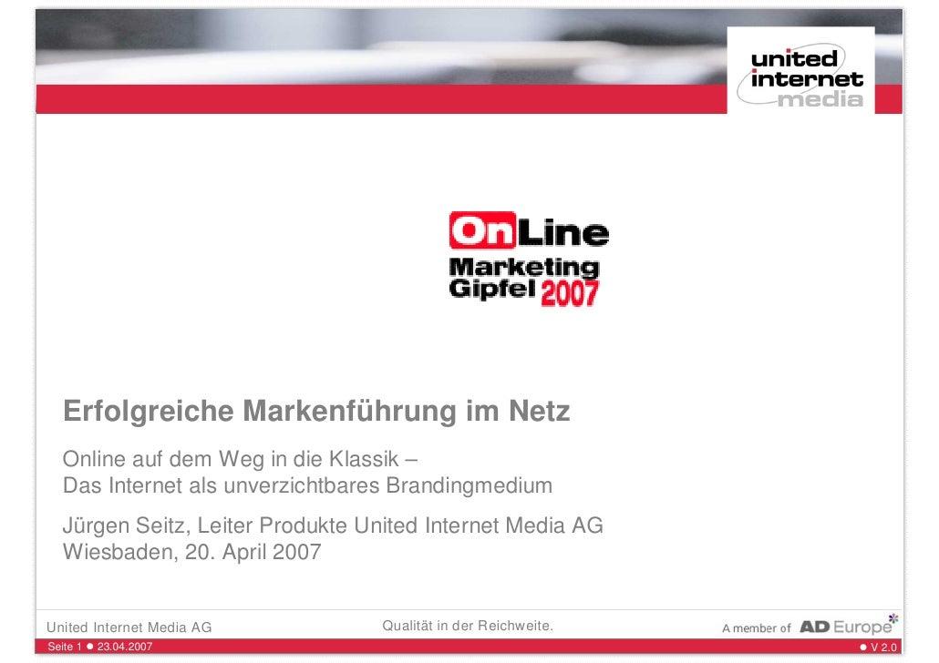 Online Marketing Gipfel 2007     Erfolgreiche Markenführung im Netz   Online auf dem Weg in die Klassik –   Das Internet a...