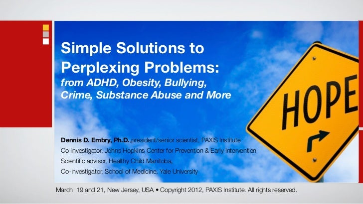 Simple Solutions to Perplexing Problems: from ADHD, Obesity, Bullying, Crime, Substance Abuse and More Dennis D. Embry, Ph...