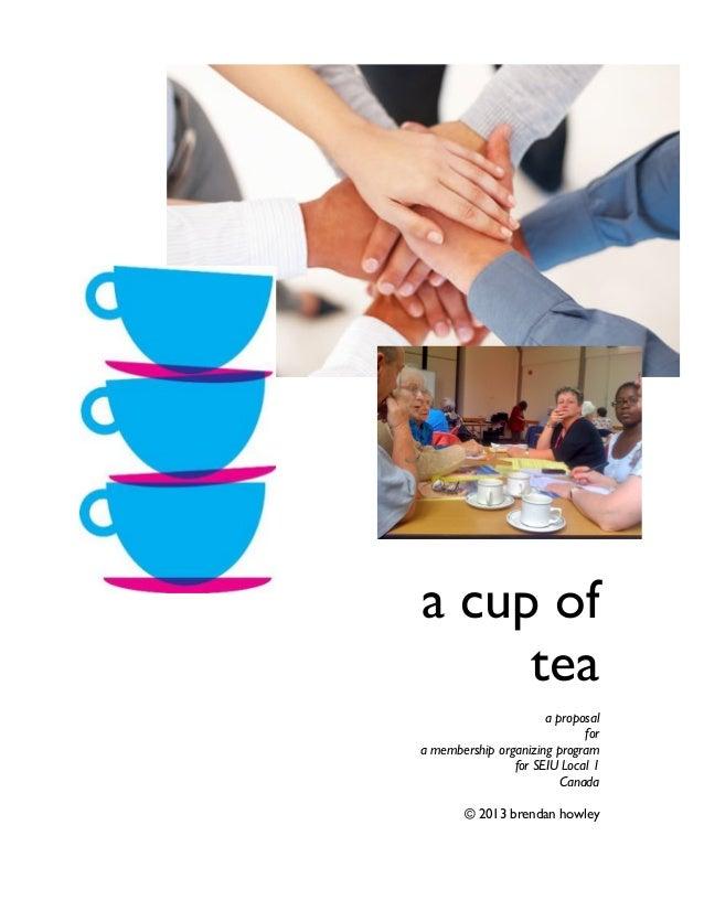 a cup of tea a proposal for a membership organizing program for SEIU Local 1 Canada © 2013 brendan howley