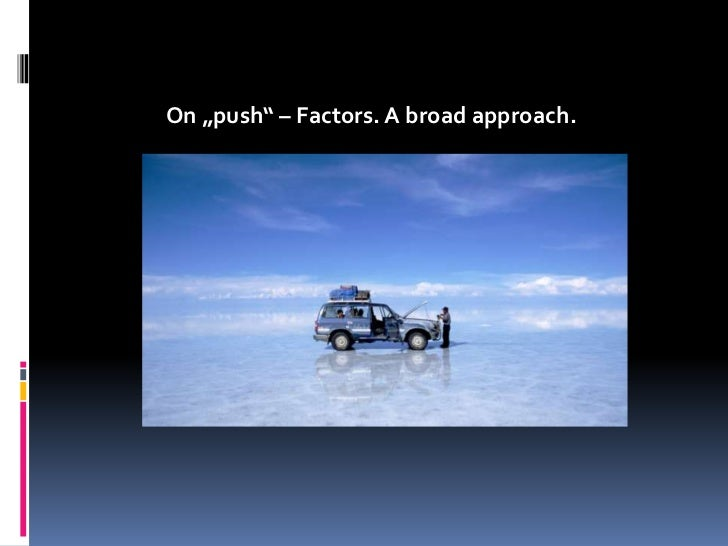 """On """"push"""" – Factors. A broad approach.<br />"""