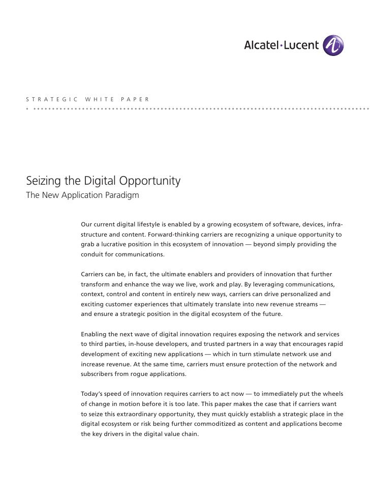S T R A T E G I C    W H I T E    P A P E R     Seizing the Digital Opportunity The New Application Paradigm              ...