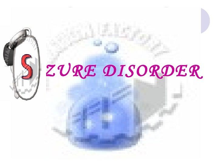 EIZURE DISORDER