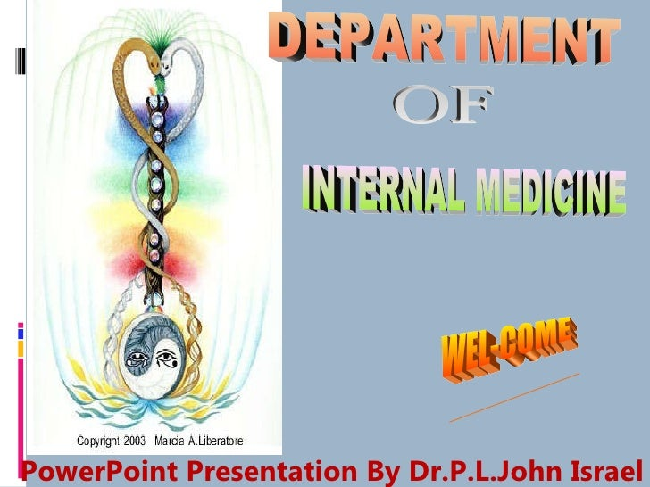 PowerPoint Presentation By Dr.P.L.John Israel INTERNAL MEDICINE DEPARTMENT  OF  WEL-COME