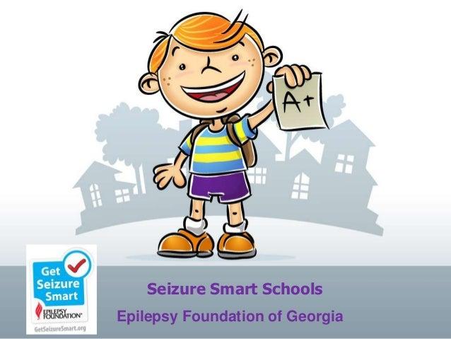 Seizure Smart Schools Epilepsy Foundation of Georgia