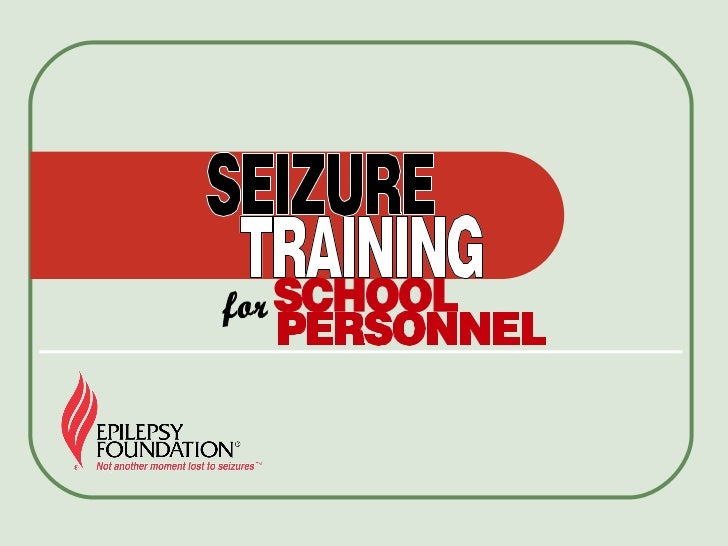 Objectives  Recognize  common seizure types and  their possible impact on students  Know   appropriate first aid  Recog...