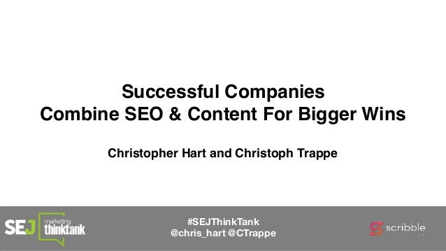 #SEJThinkTank @chris_hart @CTrappe Successful Companies Combine SEO & Content For Bigger Wins Christopher Hart and Christo...