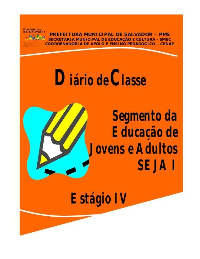 PREFEITURA MUNICIPAL DE SALVADOR – PMS SECRETARIA MUNICIPAL DE EDUCAÇÃO E CULTURA - SMEC COORDENADORIA DE APOIO E ENSINO P...