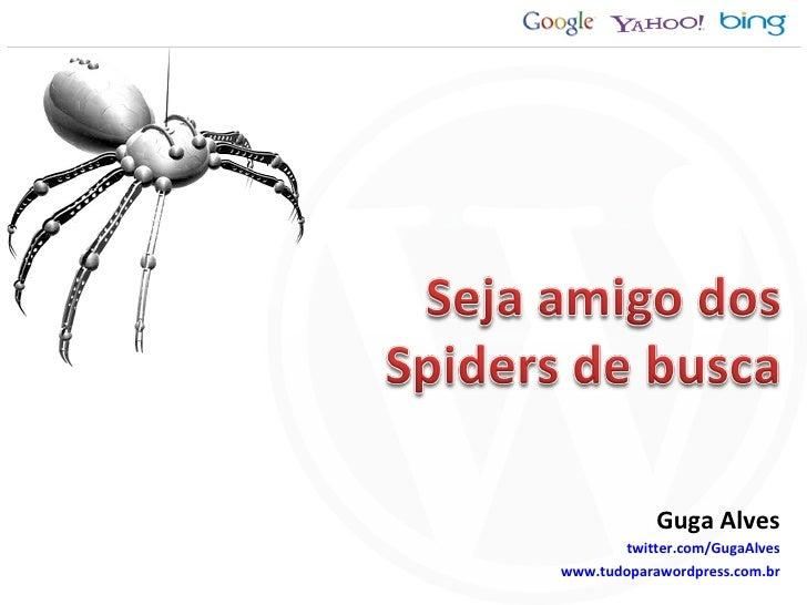 Guga Alves twitter.com/GugaAlves www.tudoparawordpress.com.br