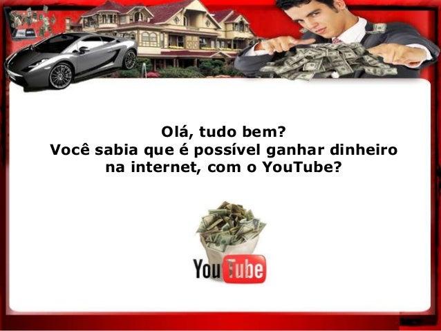 Olá, tudo bem? Você sabia que é possível ganhar dinheiro na internet, com o YouTube?