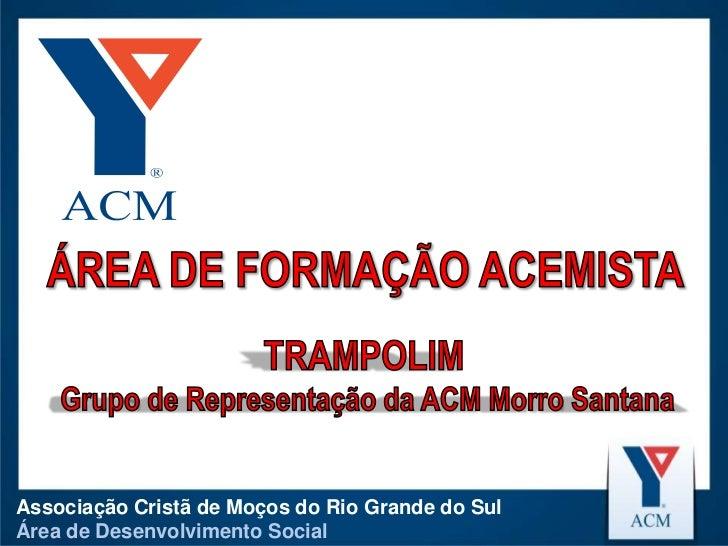 Associação Cristã de Moços do Rio Grande do SulÁrea de Desenvolvimento Social