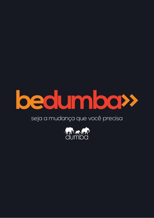 bedumba>>seja a mudança que você precisa