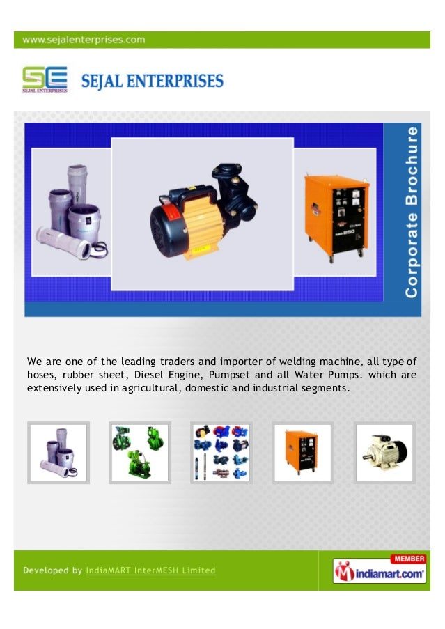 We are one of the leading traders and importer of welding machine, all type ofhoses, rubber sheet, Diesel Engine, Pumpset ...