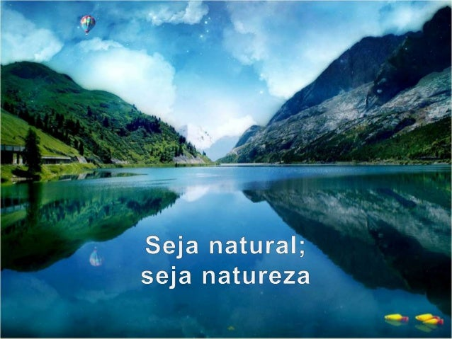 """""""Natureza é apenas um nome  para um efeito cuja causa é  Deus""""  William Cowper"""
