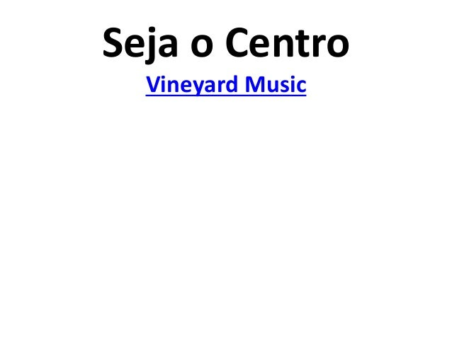 Seja o Centro Vineyard Music