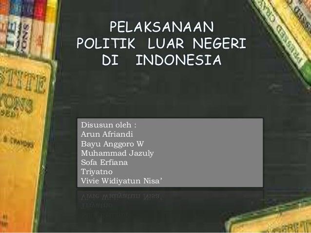 Citaten Politiek Luar : Materi sejarah tentang politik luar negeri di indonesia