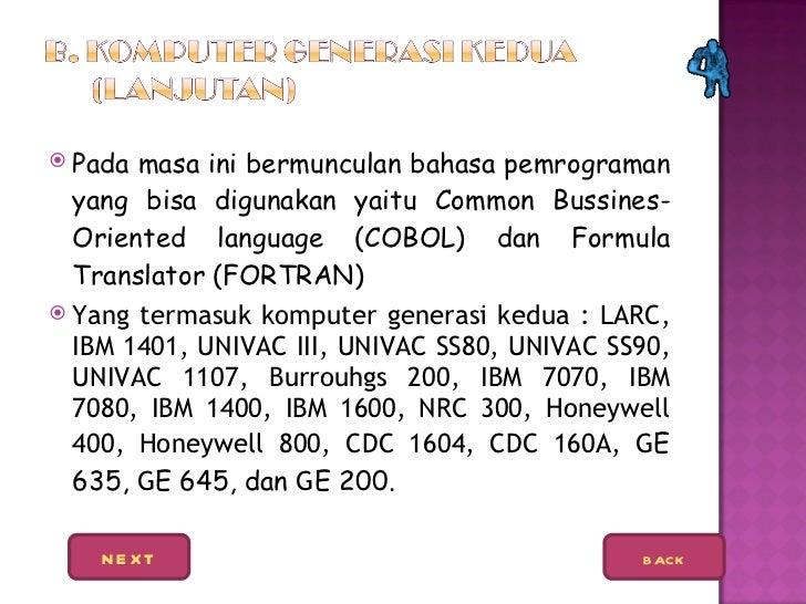 <ul><li>Pada masa ini bermunculan bahasa pemrograman yang bisa digunakan yaitu Common Bussines-Oriented language (COBOL) d...