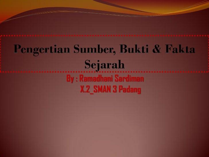 By : Ramadhani Sardiman     X.2_SMAN 3 Padang