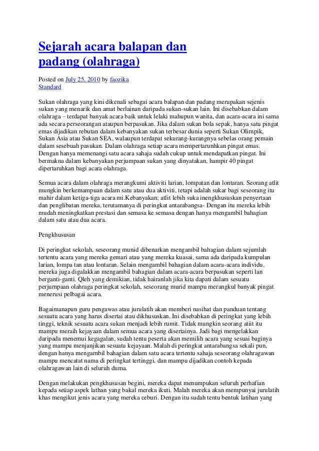 Sejarah acara balapan danpadang (olahraga)Posted on July 25, 2010 by faozikaStandardSukan olahraga yang kini dikenali seba...