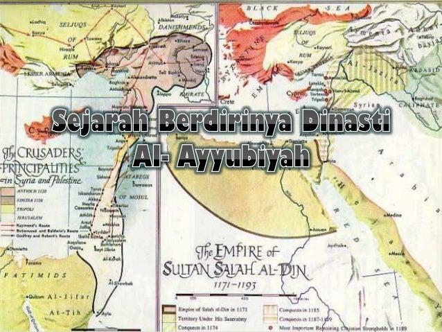 Dinasti Al-Ayyubiyah        Mesir    560 H – 650 H   1174 M – 1252 M