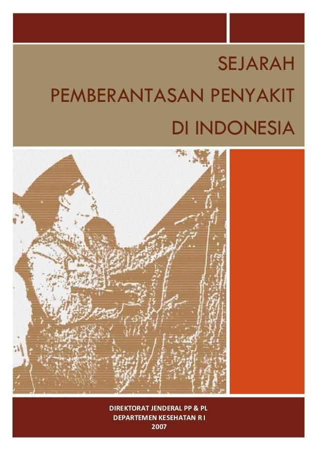 SEJARAHPEMBERANTASAN PENYAKIT                      DI INDONESIA     DIREKTORAT JENDERAL PP & PL      DEPARTEMEN KESEHATAN ...