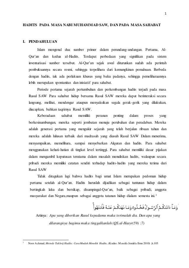1 HADITS PADA MASA NABI MUHAMMAD SAW, DAN PADA MASA SAHABAT I. PENDAHULUAN Islam mengenal dua sumber primer dalam perundan...