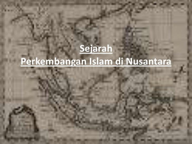 SejarahPerkembangan Islam di Nusantara