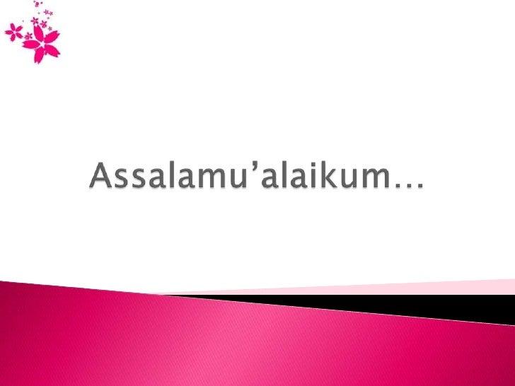 Assalamu'alaikum…<br />