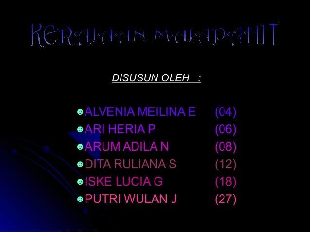DISUSUN OLEH : ☻ALVENIA MEILINA E ☻ARI  HERIA P ☻ARUM ADILA N ☻DITA RULIANA S ☻ISKE LUCIA G ☻PUTRI WULAN J  (04) (06) (08)...