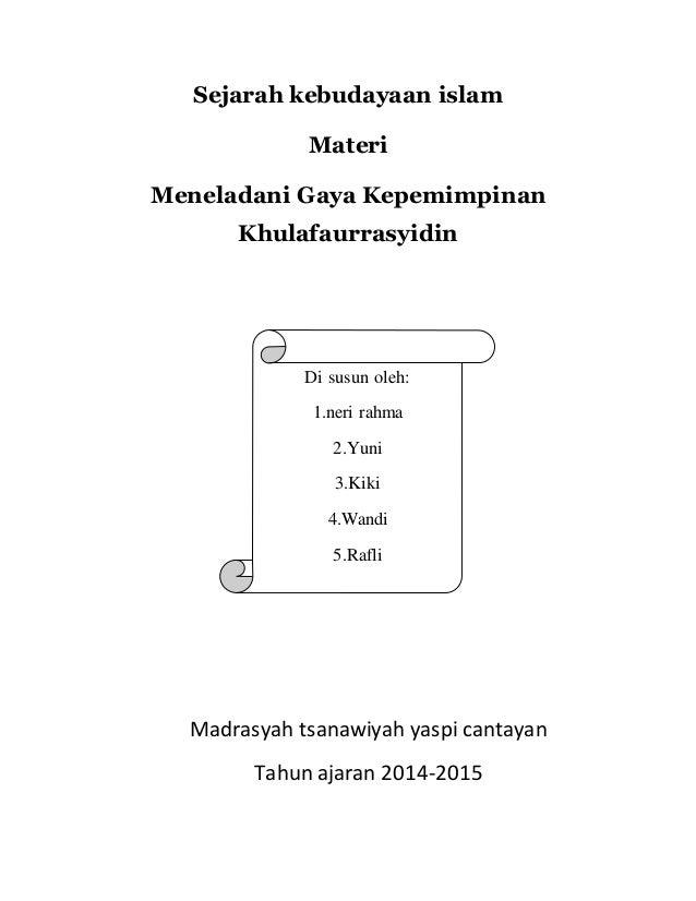 Sejarah kebudayaan islam Materi Meneladani Gaya Kepemimpinan Khulafaurrasyidin Madrasyah tsanawiyah yaspi cantayan Tahun a...