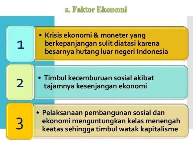 • Krisis ekonomi & moneter yang berkepanjangan sulit diatasi karena besarnya hutang luar negeri Indonesia 1 • Timbul kecem...