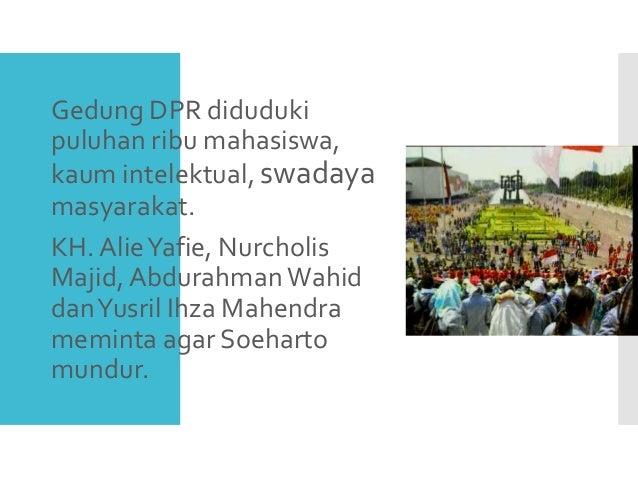 Dengan lengsernya Soeharto, maka berakhirlah rezim Orde Baru namun sayang sekali tindakan itu tidak mendapat respon yang p...