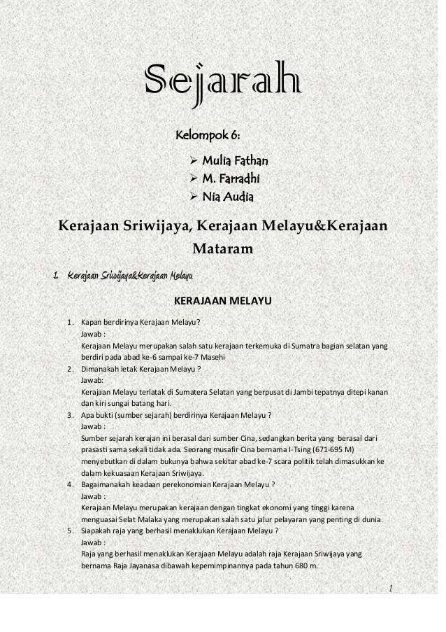 Sejarah Kelompok 6:  Mulia Fathan  M. Farradhi  Nia Audia  Kerajaan Sriwijaya, Kerajaan Melayu&Kerajaan Mataram 1. Kera...