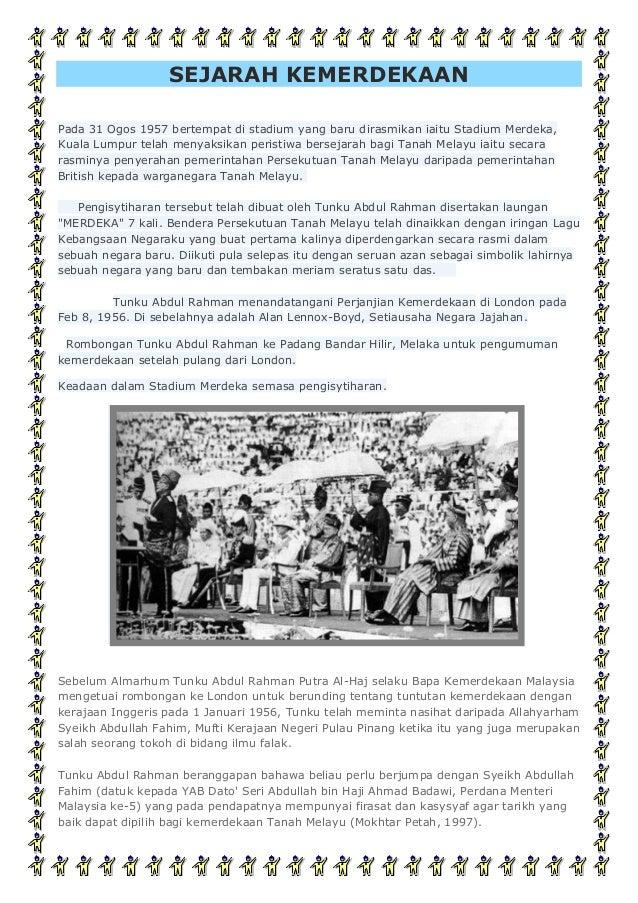 SEJARAH KEMERDEKAAN Pada 31 Ogos 1957 bertempat di stadium yang baru dirasmikan iaitu Stadium Merdeka, Kuala Lumpur telah ...