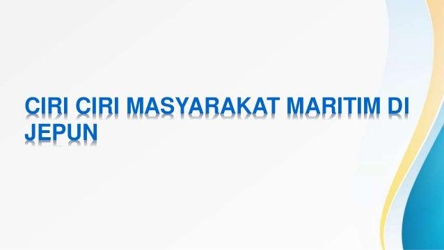 CIRI CIRI MASYARAKAT MARITIM DI JEPUN