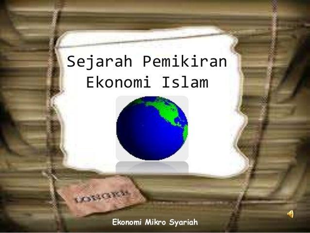 Sejarah Pemikiran Ekonomi Islam Ekonomi Mikro Syariah